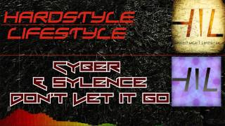Cyber & Sylence - Don't Let It Go (HQ Rip)