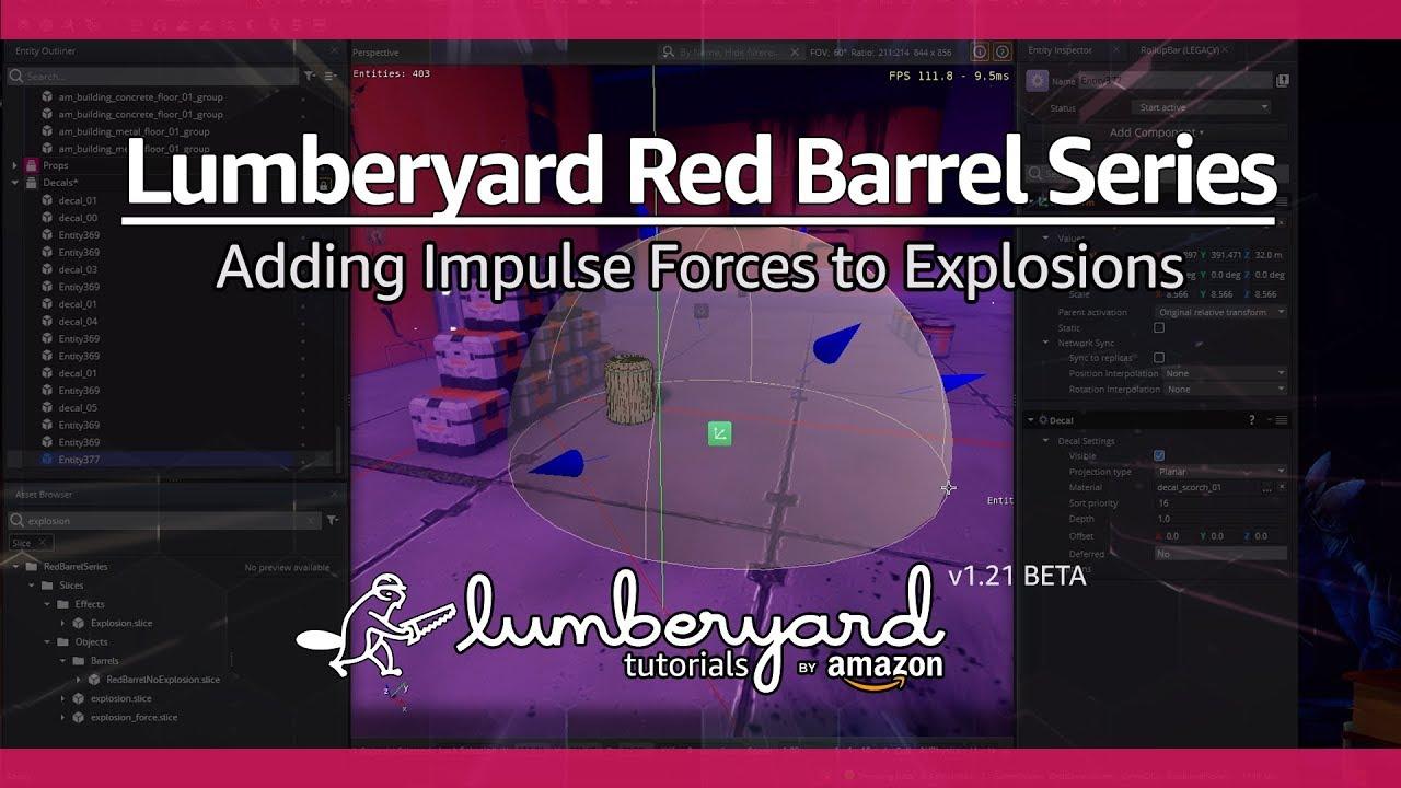 Add a Lumberyard Nvidia PhysX Force Region to an Explosion | Lumberyard Tutorial 2019.21