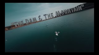 """""""The Dam & The Mountain"""" Fpv Cinematic Video"""