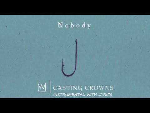 Casting Crowns - Nobody (Ft. Matthew West) - Instrumental Cover with Lyrics