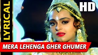 Mera Lehenga Gher Ghumer With Lyrics | Poornima | Hum