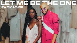 Iza, Maejor - Let Me Be The One