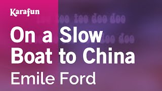 On a Slow Boat to China - Emile Ford | Karaoke Version | KaraFun