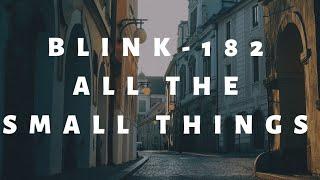 Blink-182 - All The Small Things || Lyrics || ( Lirik Dan Terjemahan Indonesia ) Cover