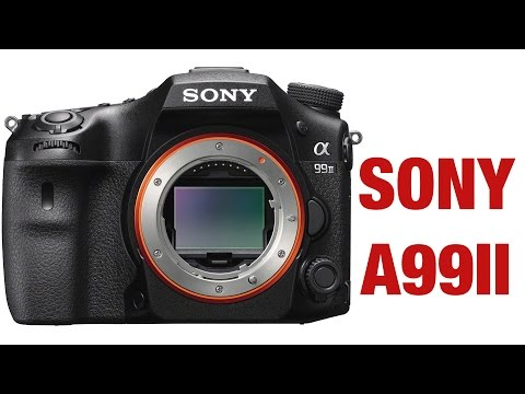 Sony a99 II: New 42.4MP Full Frame A-Mount Camera