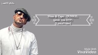 Nimo &' Capo   DUNKEL (prod. Von DTP) [LyricsVideo]