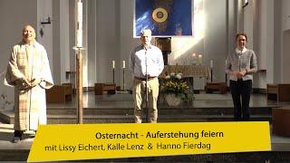 Osternacht – Auferstehung feiern mit Lissy, Hanno und Kalle