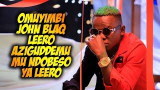 ENDOBESO; Omuyimbi John Blaq Yaziguddemu Leero