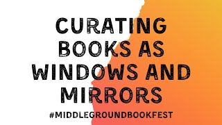 Curating Books As Windows And Mirrors In Classroom Libraries: Disrupting The Middle School Canon