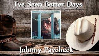 Johnny Paycheck - I've Seen Better Days