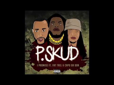 P. Skud Feat. Fat Trel & Capo da Don - I Promise