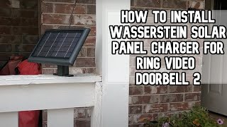 How to install Wasserstein Solar Panel charger for Ring Video Doorbell 2 DIY video #ring