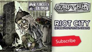 Scared Of Bum's - Riot City, a tribute To Total Chaos [Official Audio]