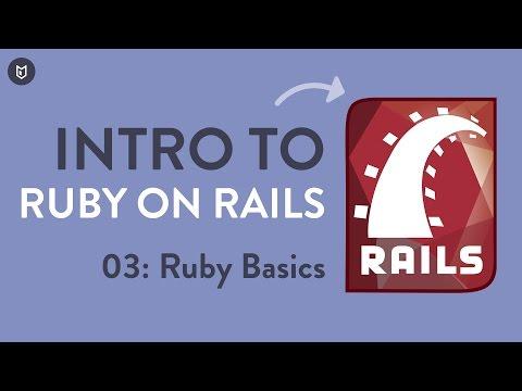 Intro to Rails: The Ruby Basics