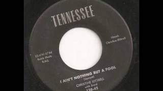 CHRISTINE KITTRELL - I AIN'T NOTHING BUT A FOOL