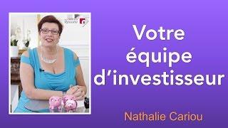 Votre équipe d'investisseurs (investisseuses)