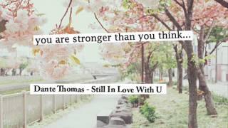Dante Thomas - Still In Love With U