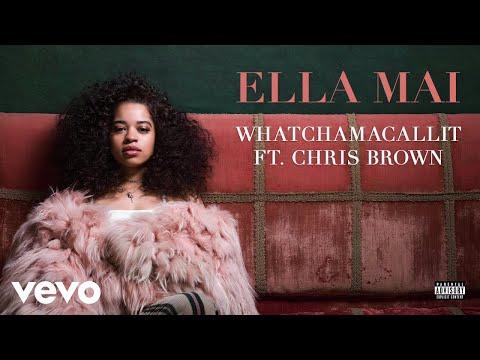 Ella Mai Whatchamacallit Ft Chris Brown Audio