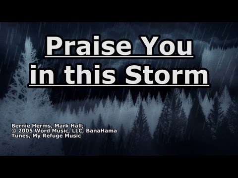 Praise You in this Storm - Casting Crowns - Lyrics