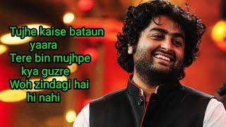 Dhal Jaun Main (LYRICS) - Arijit Singh | Tere bina jeena kya