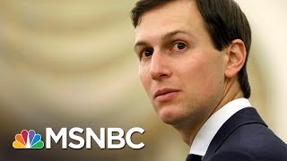 Former CIA Dir. On Jared Kushner Russia News: 'Is This A Prank?' | The Last Word | MSNBC