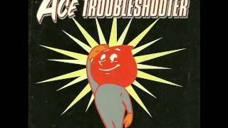 Ace Trouble Shooter-Non-Album Title #3.wmv