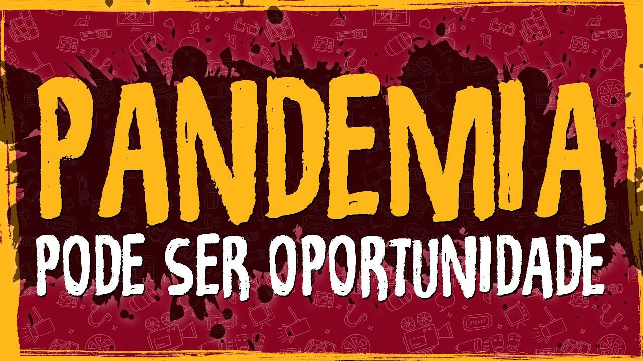 Pandemia Pode Ser Oportunidade