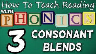 How to teach reading with phonics - 3/12 - 2 & 3 Letter Consonant Blends - Learn English Phonics!
