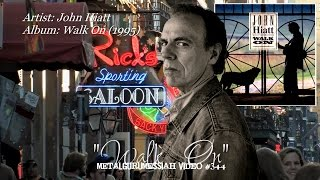 Walk On - John Hiatt (1995) FLAC Audio HD 1080p  ~MetalGuruMessiah~