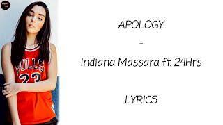 Indiana Massara ft. 24Hrs - Apology lyrics