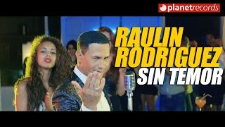 Sin Temor - Raulin Rodriguez  (Video)