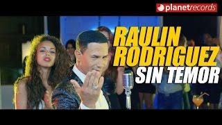 Sin Temor - Raulin Rodriguez (Video)
