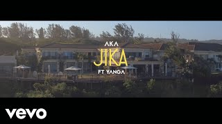 AKA   Jika Ft. Yanga Chief