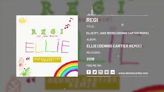 Regi   Ellie (ft. Jake Reese) (Dennis Cartier Remix) [Audio]
