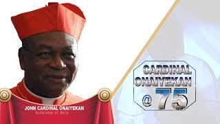 John Cardinal Onaiyekan 75 Years Birthday