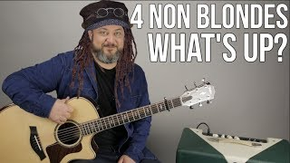 "4 Non Blondes ""What's Up"" Guitar Lesson - ""What's Going On"" 90's Songs"