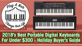 2018's Best Portable Digital Keyboards For Under $300 - Holiday Buyer's Guide And Comparison