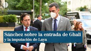 Sánchez sobre la entrada de Ghali y la imputación de Laya España actuó conforme a la ley