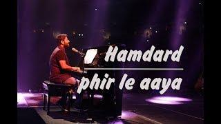 Hamdard X Phir le aaya dil | Arijit Singh Live