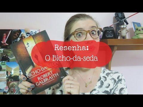 RESENHA: O BICHO-DA-SEDA (ROBERT GALBRAITH)
