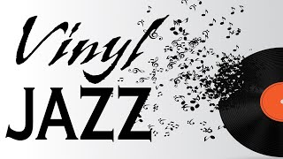 Relaxing Vinyl JAZZ -  Piano Instrumental JAZZ Music for Work, Study,Calm