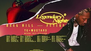 LEGENDARY NIGHTS TOUR - Meek Mill + Future + YG + Mustard + Megan Thee Stallion
