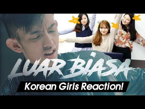 Korean Girls React to 'Luar Biasa' |Ismail Izzani|Blimey