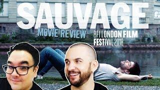 SAUVAGE Movie Review | BFI London Film Festival 2018