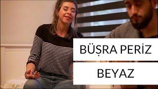Büşra Periz - Beyaz (Akustik)