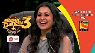Super Dancer - Chapter 3 | Ep 16 | Please Welcome Neha Kakkar | 17th February, 2019