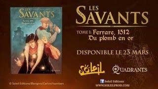 Les Savants T1 - Bande Annonce - Bande annonce - SAVANTS (LES)