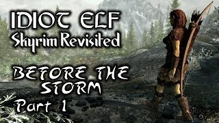 Skyrim Revisited - 009 - Before the Storm - Part 1
