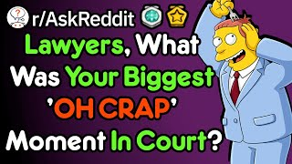 """Lawyers of Reddit, what was your """"oh crap"""" moment in court?"""