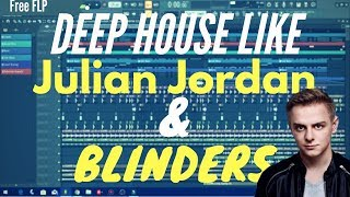 How To Julian Jordan & Blinders - FL Studio Tutorial [FREE FLP]